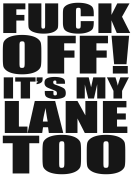 0476 – Fuck Off! It's My Lane Too